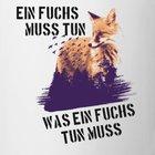 Ein fuchs muss tun was ein fuchs tun muss es ist ein cooles design fuer tierschuetzer und naturschuetzer auch als geschenkidee fuer fox wolf oder wil
